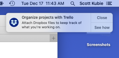 "Screenshot of a Dropbox notification inviting user to ""Organize projects with Trello"". Options are 'Close' and 'See how'"